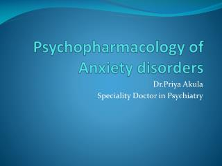 Psychopharmacology of Anxiety disorders