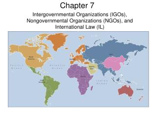 Intergovernmental Organizations IGOs, Nongovernmental Organizations NGOs, and International Law IL