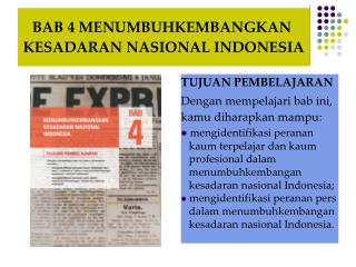 BAB 4 MENUMBUHKEMBANGKAN  KESADARAN NASIONAL INDONESIA