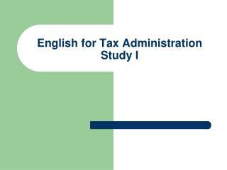 English for Tax Administration Study I