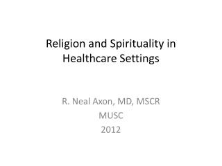 Religion and Spirituality in Healthcare Settings