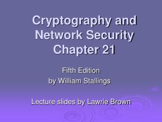 Cryptography and Network Security Chapter 21