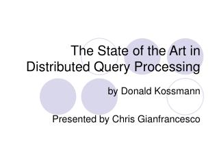 The State of the Art in Distributed Query Processing