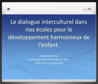 Le dialogue interculturel dans nos  coles pour le d veloppement harmonieux de l enfant.