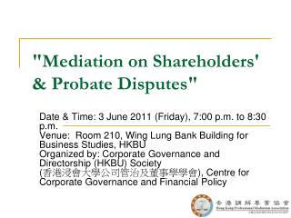 Mediation on Shareholders  Probate Disputes