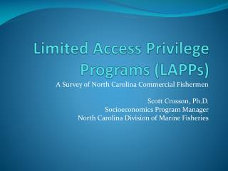 Limited Access Privilege Programs LAPPs
