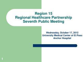Region 15 Regional Healthcare Partnership Seventh Public Meeting