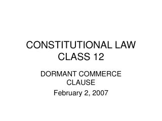 CONSTITUTIONAL LAW  CLASS 12