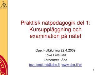 Praktisk n tpedagogik del 1:  Kursuppl ggning och  examination p  n tet