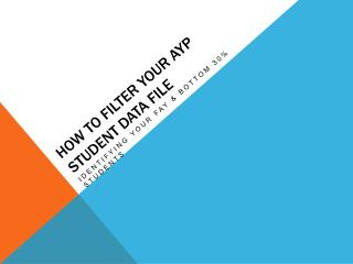 HOW TO Filter your ayp student data file