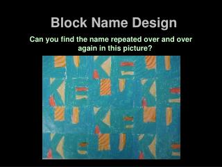 Block Name Design