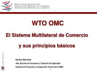 WTO OMC El Sistema Multilateral de Comercio  y sus principios b sicos