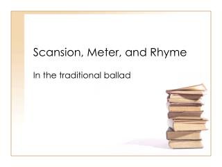 Scansion, Meter, and Rhyme