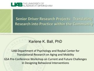 Senior Driver Research Projects:  Translating Research into Practice within the Community
