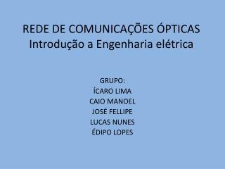 REDE DE COMUNICA  ES  PTICAS Introdu  o a Engenharia el trica
