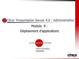 Citrix  Presentation Server 4.0 : Administration