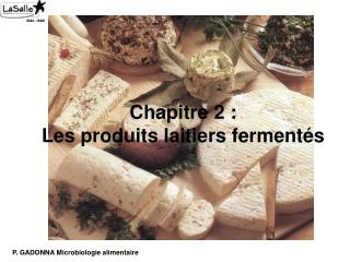 Chapitre 2 : Les produits laitiers ferment s