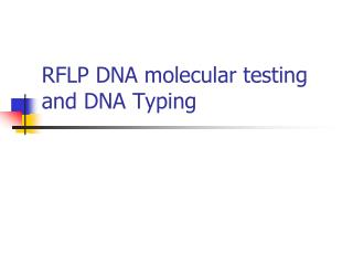 RFLP DNA molecular testing and DNA Typing