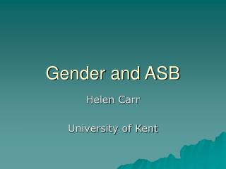 Gender and ASB