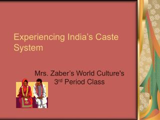 Experiencing India s Caste System