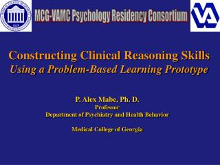 Constructing Clinical Reasoning Skills  Using a Problem-Based Learning Prototype