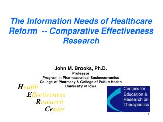 The Information Needs of Healthcare Reform  -- Comparative Effectiveness Research