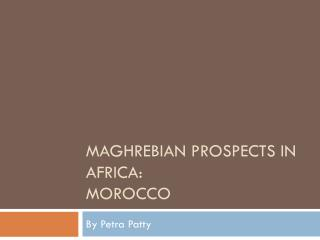 Maghrebian Prospects in Africa: