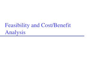 Feasibility and Cost
