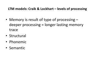 LTM models: Craik  Lockhart   levels of processing