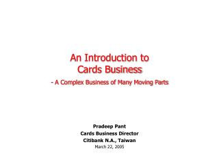 An Introduction to  Cards Business - A Complex Business of Many Moving Parts