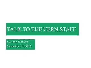 TALK TO THE CERN STAFF