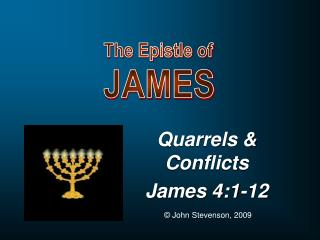 Quarrels  Conflicts James 4:1-12