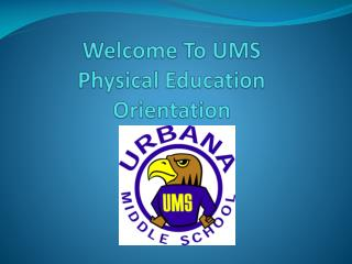 Welcome To UMS Physical Education Orientation