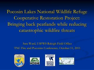 Pocosin Lakes National Wildlife Refuge Cooperative Restoration Project: Bringing back peatlands while reducing catastrop