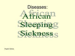 Diseases: