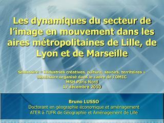Les dynamiques du secteur de  l image en mouvement dans les aires m tropolitaines de Lille, de Lyon et de Marseille  S m