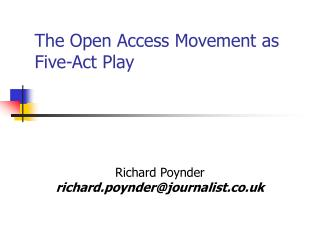 The Open Access Movement as Five-Act Play