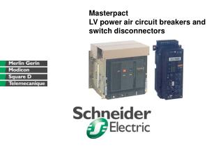 Masterpact LV power air circuit breakers and switch disconnectors