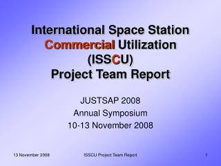 International Space Station Commercial Utilization ISSCU  Project Team Report