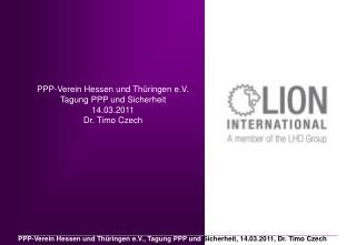 PPP-Verein Hessen und Th ringen e.V. Tagung PPP und Sicherheit 14.03.2011 Dr. Timo Czech