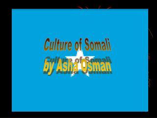 Culture of Somali by Asha Osman