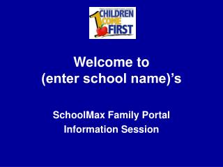Welcome to  enter school name s