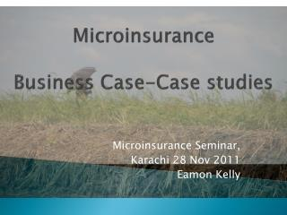 Microinsurance  Business Case-Case studies