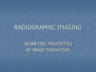 RADIOGRAPHIC IMAGING