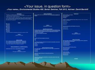 Your issue, in question form Your name, Environmental Studies 490: Senior Seminar, Fall 2012, Adviser: David Barnhill