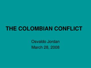 THE COLOMBIAN CONFLICT