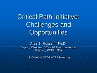 Critical Path Initiative: Challenges and Opportunities