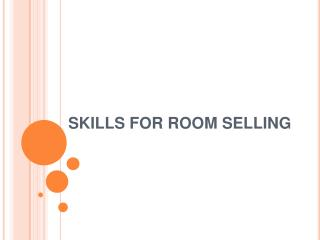 SKILLS FOR ROOM SELLING