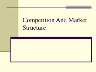 Competition And Market Structure