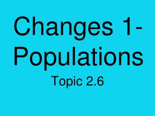 Changes 1- Populations
